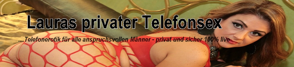 Lauras privater Telefonsex